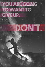 """Surfing Motivational Poster 03 /""""DON/'T give up.../"""" Art Print Motivation Quote"""