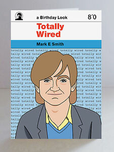 Mark-E-Smith-Totally-Wired-A5-Birthday-Card-The-Fall-indie