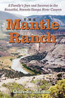 The Mantle Ranch: A Family's Joys and Sorrows in the Beautiful, Remote Yampa River Canyon by Queeda Mantle Walker (Paperback / softback, 2005)