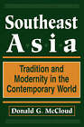 Southeast Asia: Tradition and Modernity in the Contemporary World by Donald G. McCloud (Paperback, 1995)