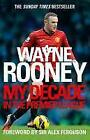 Wayne Rooney: My Decade In The Premier League von Wayne Rooney (2013, Taschenbuch)