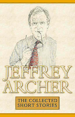 1 of 1 - Collected Short Stories, Archer, Jeffrey, Very Good Book