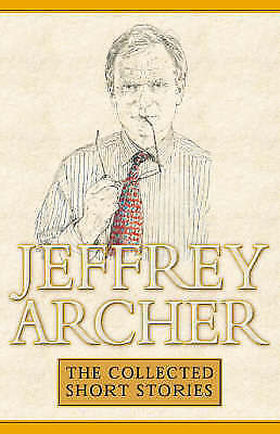 Collected Short Stories by Archer, Jeffrey, Acceptable Book (Hardcover) FREE & F