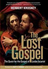 The Lost Gospel : The Quest for the Gospel of Judas Iscariot by Herbert Krosney