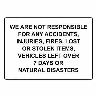 """/""""NOT RESPONSIBLE FOR ACCIDENTS/"""" WARNING SIGN 10/""""X7/"""""""