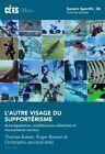 L'autre Visage Du Supportaerisme: Autoraegulations, Mobilisations Collectives Et Mouvements Sociaux by Peter Lang AG (Paperback / softback, 2014)