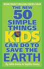 The New 50 Simple Things Kids Can Do to Save the Earth by Earthworks Group (Paperback, 2009)