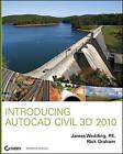 Introducing AutoCAD Civil 3D 2010 by James Wedding, P.E. (Paperback, 2009)