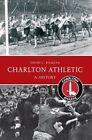 Charlton Athletic a History by David Ramzan (Paperback, 2014)