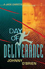 Day of Deliverance by Johnny O'Brien (Hardback, 2010)