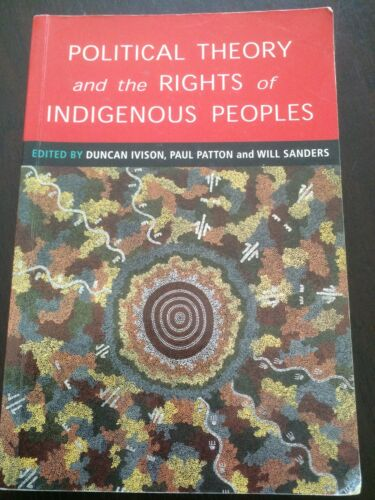 "1 of 1 - ""Political Theory and the Rights of Indigenous Peoples"" Cambridge Press *GC*"