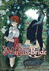 The Ancient Magus' Bride: Volume 2 by Kore Yamazaki (Paperback, 2015)