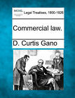 Commercial Law. by D Curtis Gano (Paperback / softback, 2010)