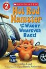 Hot Rod Hamster and the Wacky Whatever Race! by Cynthia Lord (Paperback / softback, 2014)