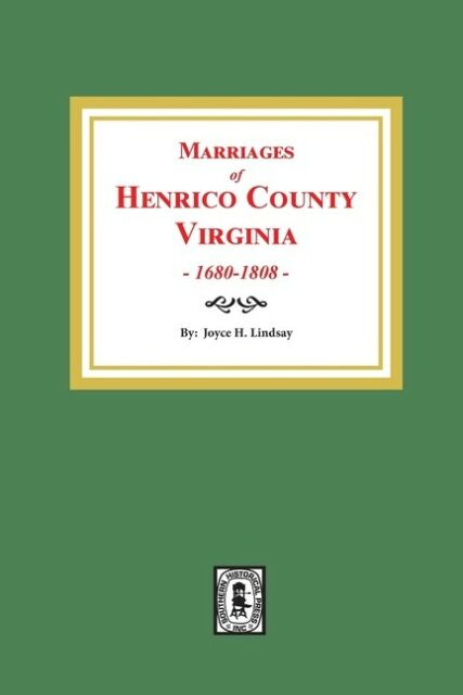 Marriages of Henrico County, Virginia, 1680-1808