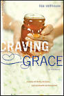 Craving Grace: A Story of Faith, Failure, and My Search for Sweetness by Lisa Velthouse (Hardback, 2011)