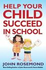 John Rosemond's Fail-Safe Formula for Helping Your Child Succeed in School by Dr John Rosemond (Paperback / softback, 2014)