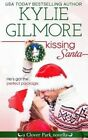Kissing Santa by Kylie Gilmore (Paperback / softback, 2014)