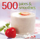 500 Juices and Smoothies by Christine Watson (Hardback, 2008)