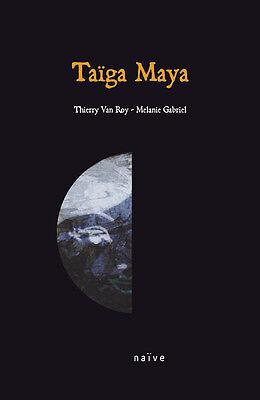 TAÏGA MAYA - COFFRET CD + DVD + LIVRE - THIERRY VAN ROY & MELANIE GABRIEL