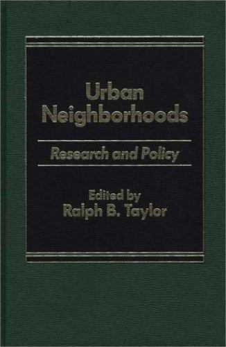 Urban Neighborhoods: Research and Policy                                     ...
