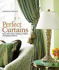 Perfect Curtains: Smart Solutions, Fabulous Fabrics, and Inspiring Designs by Stephanie Hoppen (Hardback, 2009)