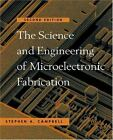 The Oxford Series in Electrical and Computer Engineering: The Science and Engineering of Microelectronic Fabrication by Stephen A. Campbell (2001, Hardcover, Revised)
