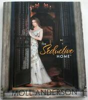 The Seductive Home: The Seductive Home By Moll Anderson (2012, Hardcover)