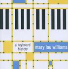 A Keyboard History von Mary Lou Williams (2011)