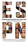 Those Guys Have All the Fun : Inside the World of ESPN by James Andrew Miller and Tom Shales (2011, Hardcover / Hardcover)