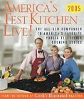 America's Test Kitchen Live! : The All-New Companion to America's Favorite Public Television Cooking Series by Cook's Illustrated Magazine Editors (2004, Hardcover)