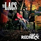 THE LACS CD - KEEP IT REDNECK (2013) - NEW UNOPENED