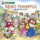 Little Critter Series Being Thankful by Mercer Mayer (Hardback, 2014)