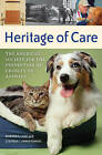 Heritage of Care: The American Society for the Prevention of Cruelty to Animals by Stephen L. Zawistowski, Marion S. Lane (Hardback, 2007)
