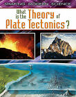 What Is the Theory of Plate Tectonics? by Craig Saunders (Hardback, 2011)