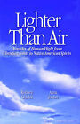 Lighter Than Air: Miracles of Human Flight from Christian Saints to Native American Spirits by Anna Jordan, Rodney Charles (Paperback, 1995)