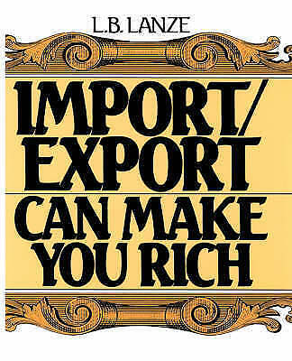 Import-Export Can Make You Rich by Lanze, L. B. -ExLibrary