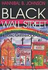 Black Wall Street: From Riot to Renaissance in Tulsa's Historic Greenwood District by Hannibal B Johnson (Paperback / softback, 2007)