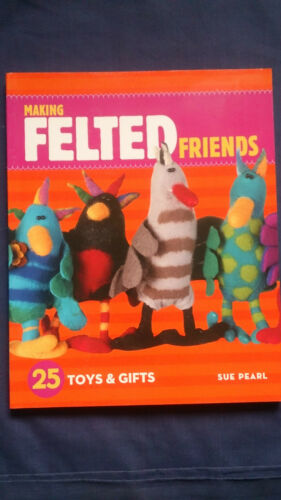 1 of 1 - MAKING FELTED FRIENDS 25 Toys & Gifts SUE PEARL