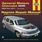 Chevrolet HHR Automotive Repair Manual: 2006-11 by Editors of Haynes Manuals (Paperback, 2013)