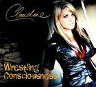 Wrestling Consciousness by Claudine (CD, Sep-2011)