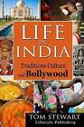 Life in India: Traditions Culture and Bollywood by Tom Stewart (Paperback / softback, 2015)