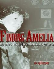 Finding Amelia : The True Story of the Earhart Disappearance by Ric Gillespie (2006, Hardcover / Mixed Media)