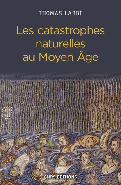 Les catastrophes naturelles au Moyen Âge