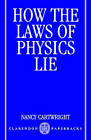 How the Laws of Physics Lie by Nancy Cartwright (Paperback, 1983)