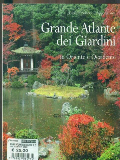 Grande atlante dei giardini in Oriente e Occidente - Mondadori Electa