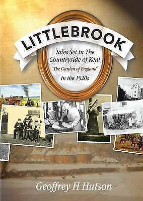 """Littlebrook: Tales Set in the Countryside of Kent, the """"Garden of England"""" in t"""