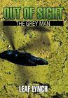 out of Sight The Grey Man by Leaf Lynch 9781467885652 Hardback 2012