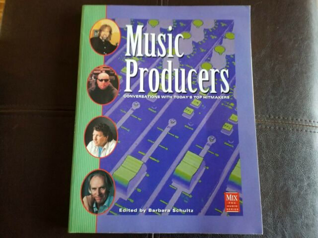 Music Producers : Conversations with Today's Top Hit Makers! Used PB Book