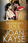 Barbarian's Soul a Historical Romance by Joan Kayse 9781492212522